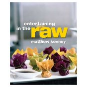 Entertaining in the Raw, Matthew Kenney
